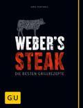 Weber's Steak: Die besten Grillrezepte (Kochen & Verwöhnen)
