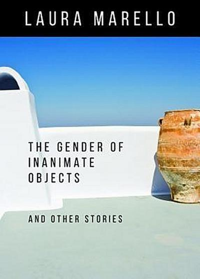 The Gender of Inanimate Objects and Other Stories