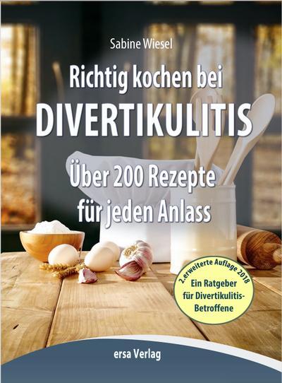 Richtig kochen bei Divertikulitis: 200 leckere Rezepte für jeden Anlaß