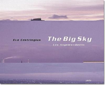 The big sky - Los Angeles / Berlin