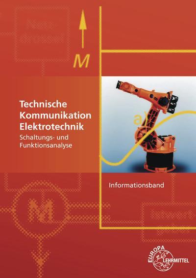 Technische Kommunikation Elektrotechnik Informationsband: Schaltungs- und Funktionsanalyse