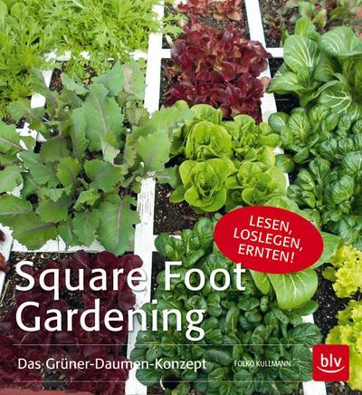 Square Foot Gardening; Das Grüner-Daumen-Konzept   ; Deutsch; 132 farb. abb. 5 Ill. -