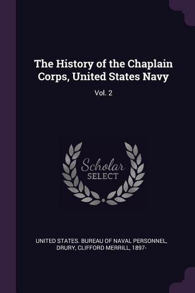 The History of the Chaplain Corps, United States Navy: Vol. 2