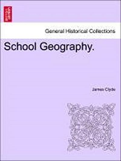 School Geography. NINTH EDITION, ENLARGED AND CORRECTED THROUGHOUT.