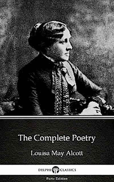 The Complete Poetry by Louisa May Alcott (Illustrated)