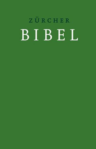 Zürcher Bibel mit Einleitungen und Glossar, grün