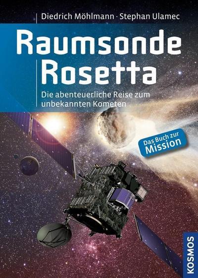 Raumsonde Rosetta: Die spektakuläre Landung auf einem Kometen