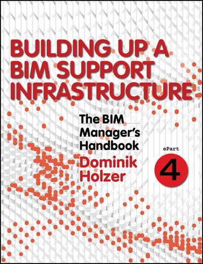 The BIM Manager's Handbook, Part 4