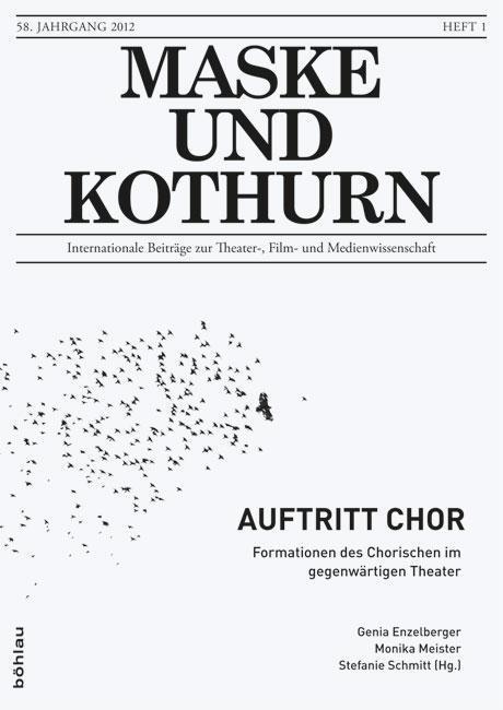 Maske und Kothurn 1/2012. Auftritt Chor, Genia Enzelberger