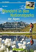 Wandern in den Nationalparks der Alpen; 40 To ...
