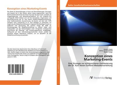 Konzeption eines Marketing-Events: Eine Strategie zur erfolgreicheren Positionierung der Dr. Kurt Neven DuMont-Medaillenverleihung