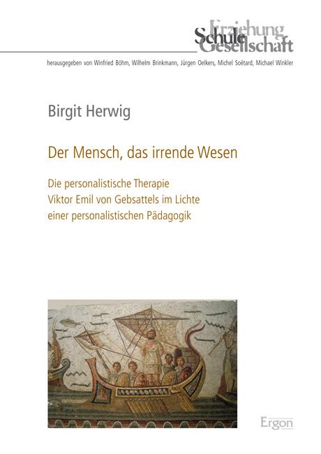 Der Mensch, das irrende Wesen Birgit Herwig