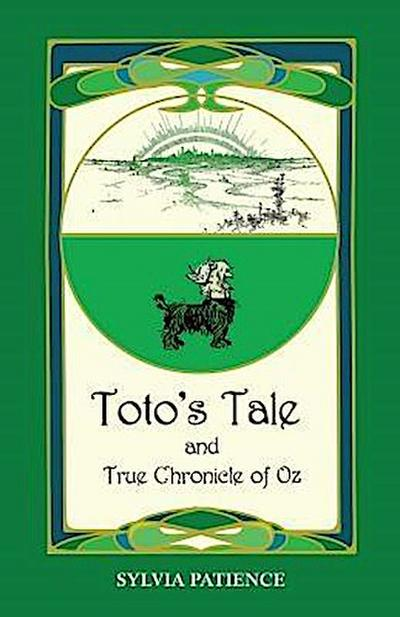 Toto's Tale and True Chronicle of Oz