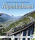 Alpenbahnen; Bekannte und unbekannte Strecken ...