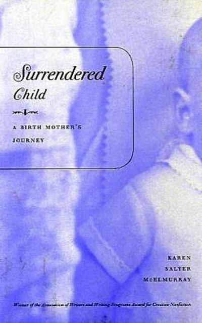 Surrendered Child: A Birth Mother's Journey