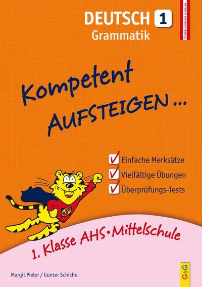 Kompetent Aufsteigen Deutsch - Grammatik 1: 1. Klasse AHS/NMS