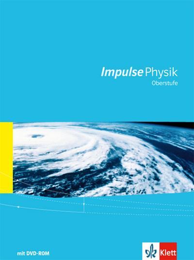 Impulse Physik (Ausgabe 2016). Oberstufe Gesamtband mit Schülersoftware mit DVD-ROM
