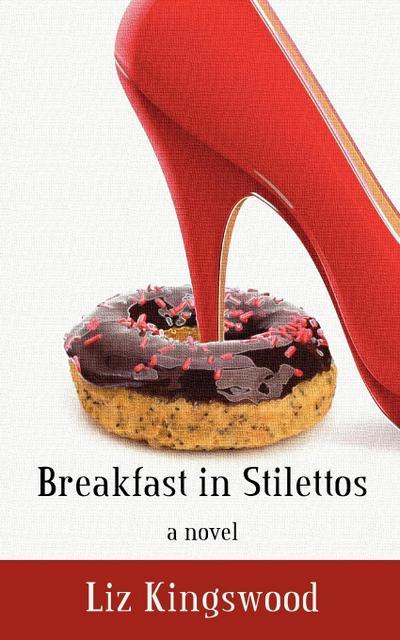 Breakfast in Stilettos