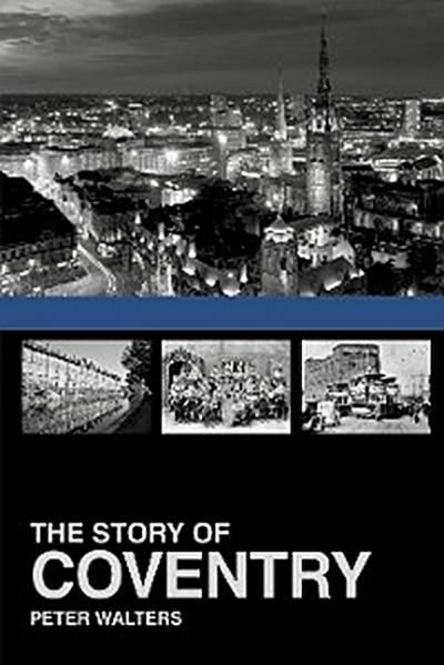 The Story of Coventry