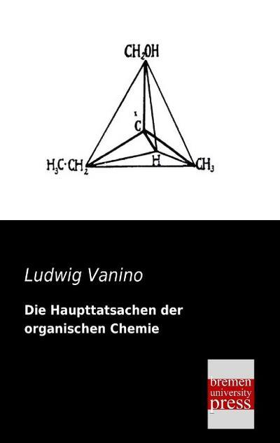 Die Haupttatsachen der organischen Chemie