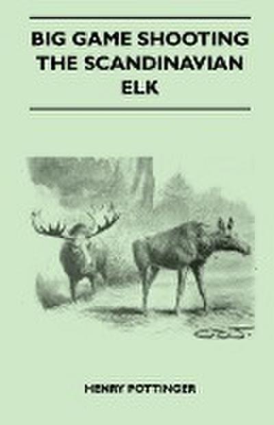 Big Game Shooting - The Scandinavian Elk