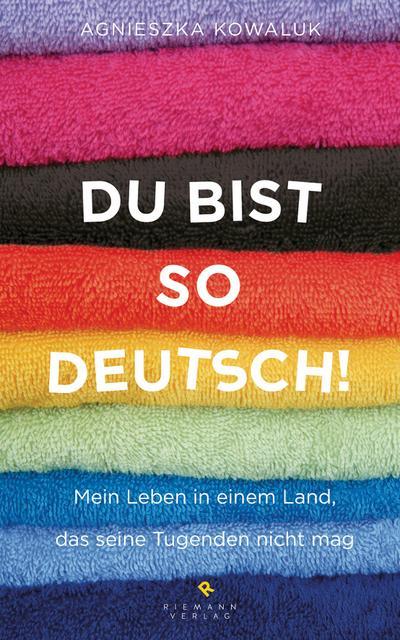 Du bist so deutsch!