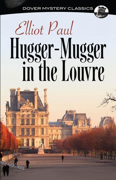 Hugger-Mugger in the Louvre