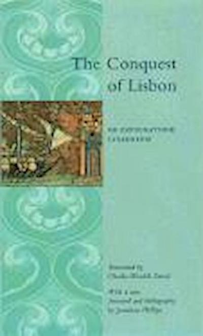 The Conquest of Lisbon: de Expugnatione Lyxbonensi