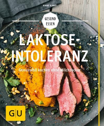 Laktoseintoleranz; Genussvoll kochen ohne Milchzucker; GU Gesund essen; Deutsch