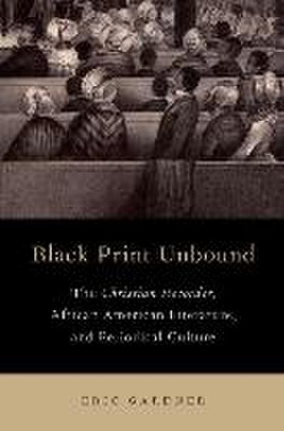 Black Print Unbound: The Christian Recorder, African American Literature, and Periodical Culture