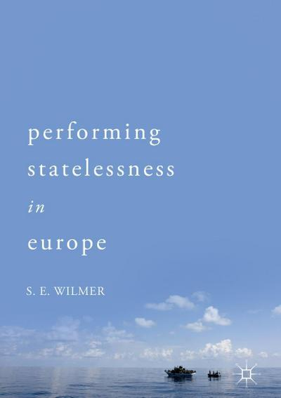 Performing Statelessness in Europe