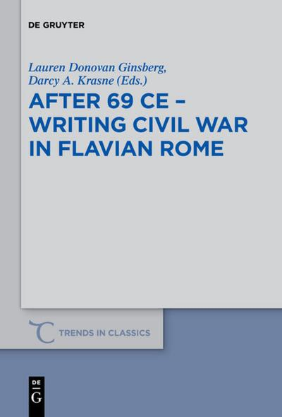 After 69 CE - Writing Civil War in Flavian Rome