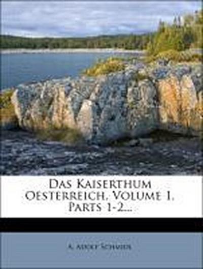 Das Kaiserthum Oesterreich, Erster Band