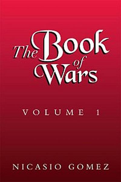 The Book of Wars Volume 1