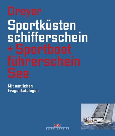 Sportküstenschifferschein & Sportbootführerschein See: Mit amtlichen Fragenkatalogen / Mit SSS Prüfungsstoff (SBF See gültig ab 1. Mai 2012)
