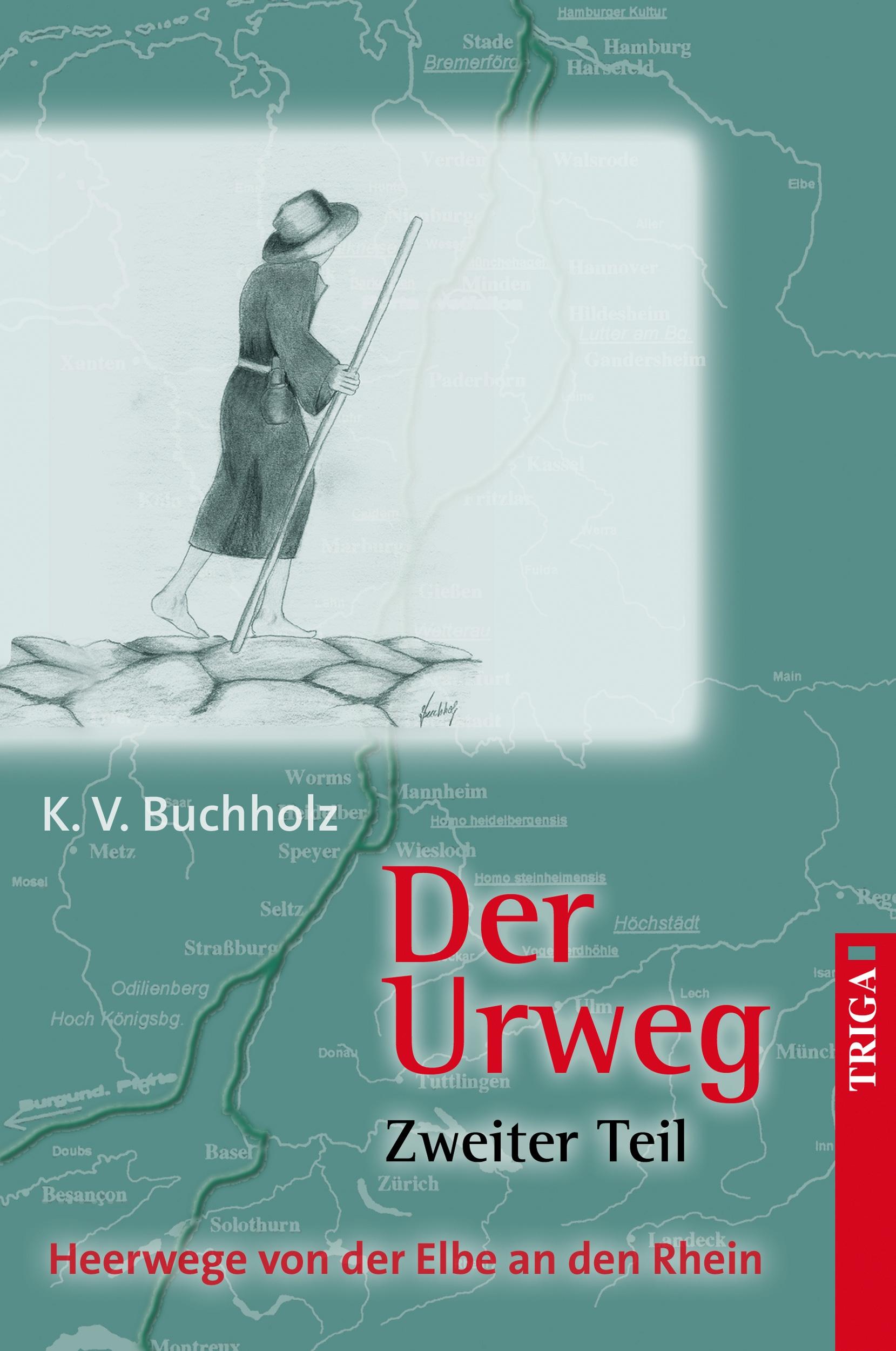 Der Urweg   Zweiter Teil K. V. Buchholz