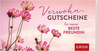 Gutscheinbuch Verwöhngutscheine für meine beste Freundin: Geschenkewelt Freundinnen