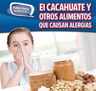 El Cacahuate y Otros Alimentos Que Causan Alergias (Peanut and Other Food Allergies)