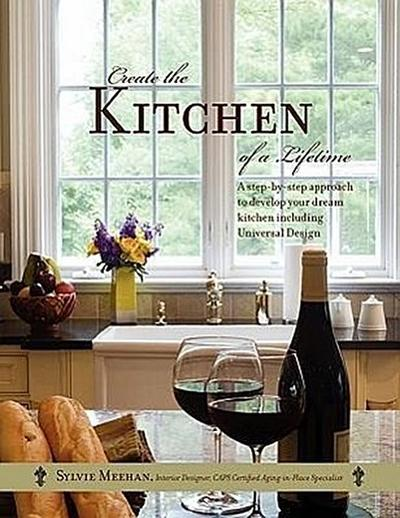 Create the Kitchen of a Lifetime