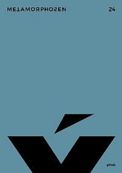 metamorphosen 24 – Glitch
