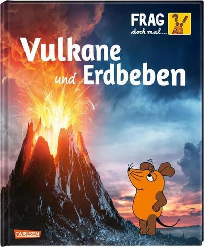Frag doch mal ... die Maus!: Vulkane und Erdbeben