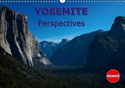 Yosemite perspectives (Wall Calendar 2019 DIN A3 Landscape)