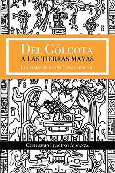 Del Gólgota a Las Tierras Mayas