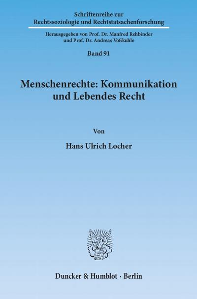 Menschenrechte: Kommunikation und Lebendes Recht. (Schriftenreihe zur Rechtssoziologie und Rechtstatsachenforschung)