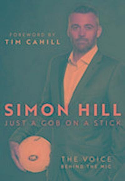 SIMON HILL: JUST A GOB ON A STICK