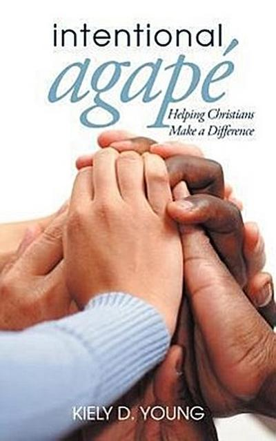 Intentional Agape: Helping Christians Make a Difference