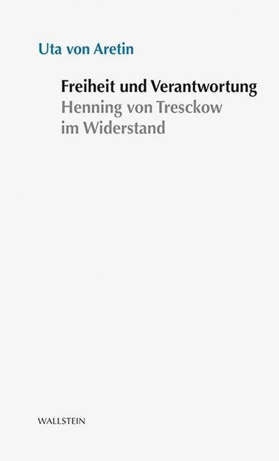 Freiheit und Verantwortung: Henning von Tresckow im Widerstand (Stuttgarter Stauffenberg-Gedächtnisvorlesung)