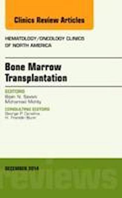 Bone Marrow Transplantation, An Issue of Hematology/Oncology