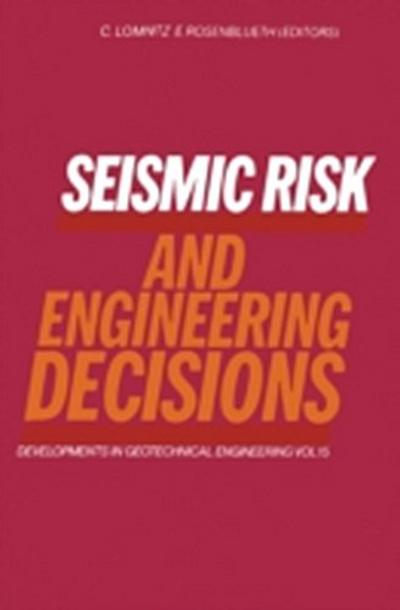 Seismic Risk and Engineering Decisions