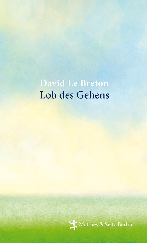 Lob des Gehens David Le Breton 9783882210347